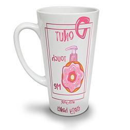 Donut Touch Me Pun Funny White Ceramic Latte Mug 17 oz | Wel